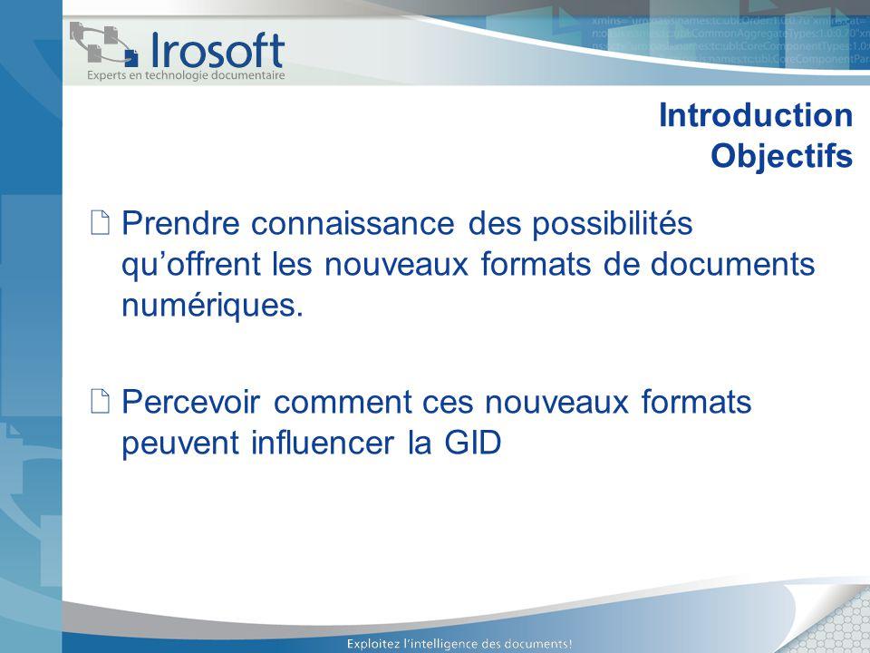 Introduction Objectifs Prendre connaissance des possibilités quoffrent les nouveaux formats de documents numériques. Percevoir comment ces nouveaux fo