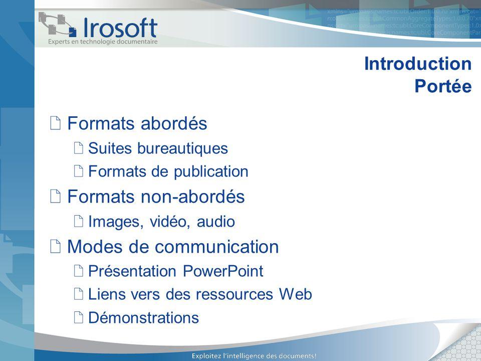 Introduction Portée Formats abordés Suites bureautiques Formats de publication Formats non-abordés Images, vidéo, audio Modes de communication Présent