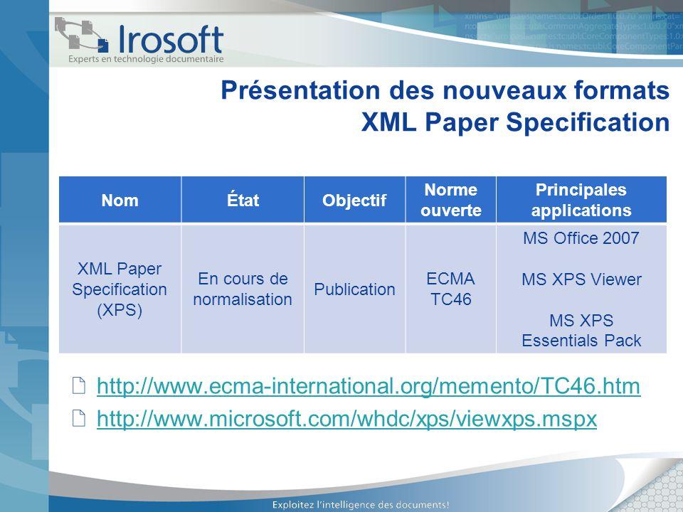 Présentation des nouveaux formats XML Paper Specification NomÉtatObjectif Norme ouverte Principales applications XML Paper Specification (XPS) En cour