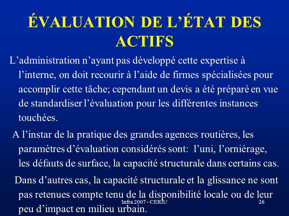 Infra 2007 - CERIU26 Ladministration nayant pas développé cette expertise à linterne, on doit recourir à laide de firmes spécialisées pour accomplir c