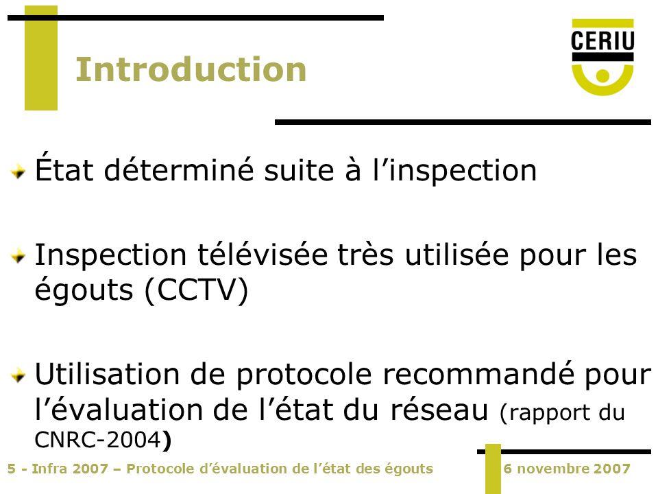 5 - Infra 2007 – Protocole dévaluation de létat des égouts6 novembre 2007 Introduction État déterminé suite à linspection Inspection télévisée très ut
