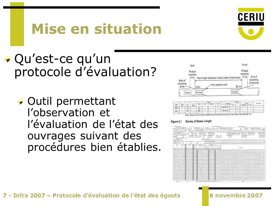 8 - Infra 2007 – Protocole dévaluation de létat des égouts6 novembre 2007 Mise en situation Quest-ce quun protocole dévaluation.