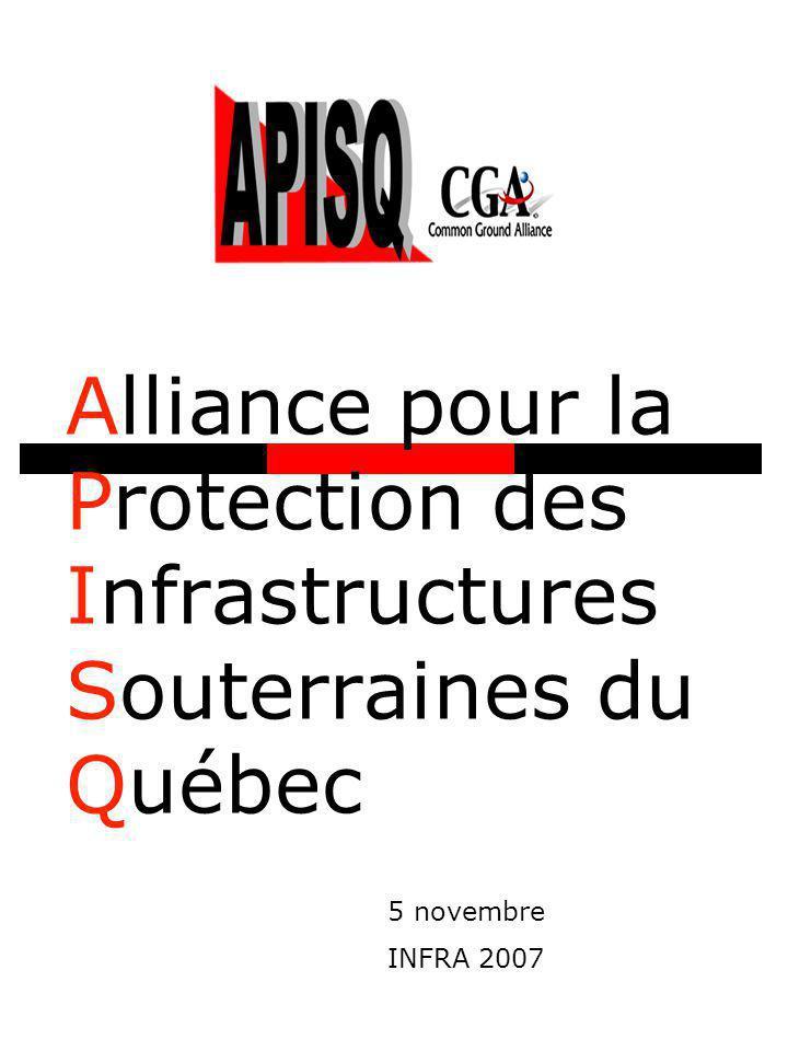 Alliance pour la Protection des Infrastructures Souterraines du Québec 5 novembre INFRA 2007
