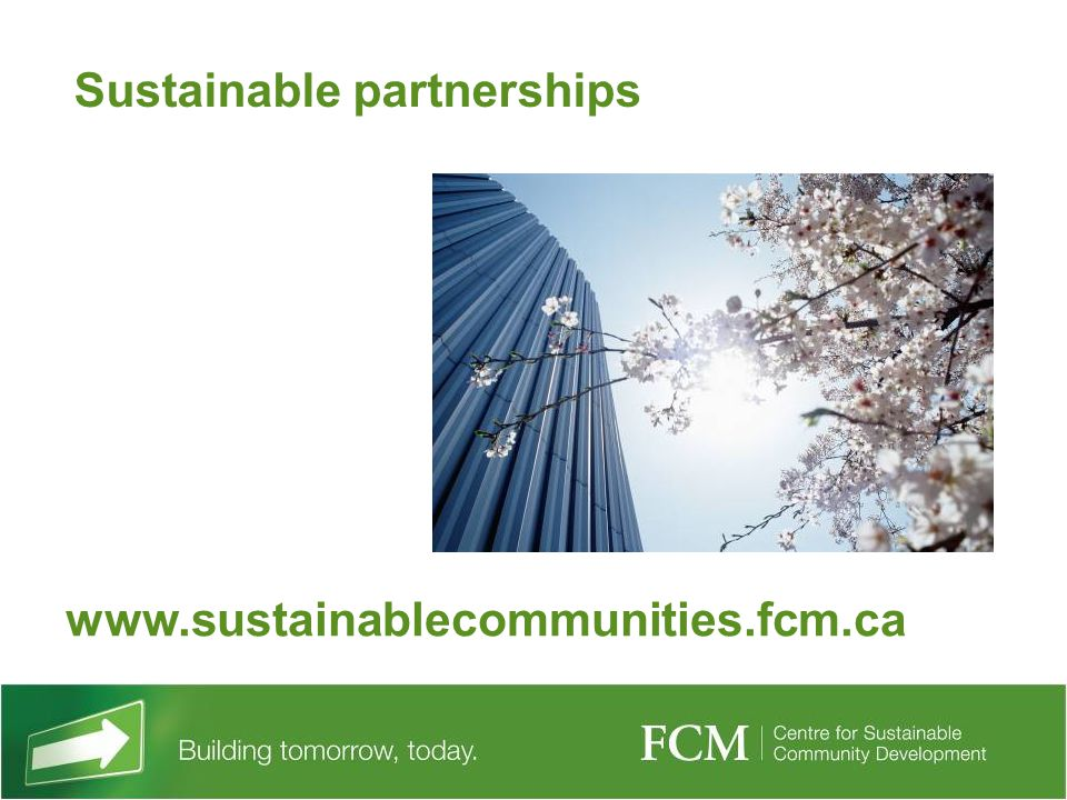 Sustainable partnerships www.sustainablecommunities.fcm.ca