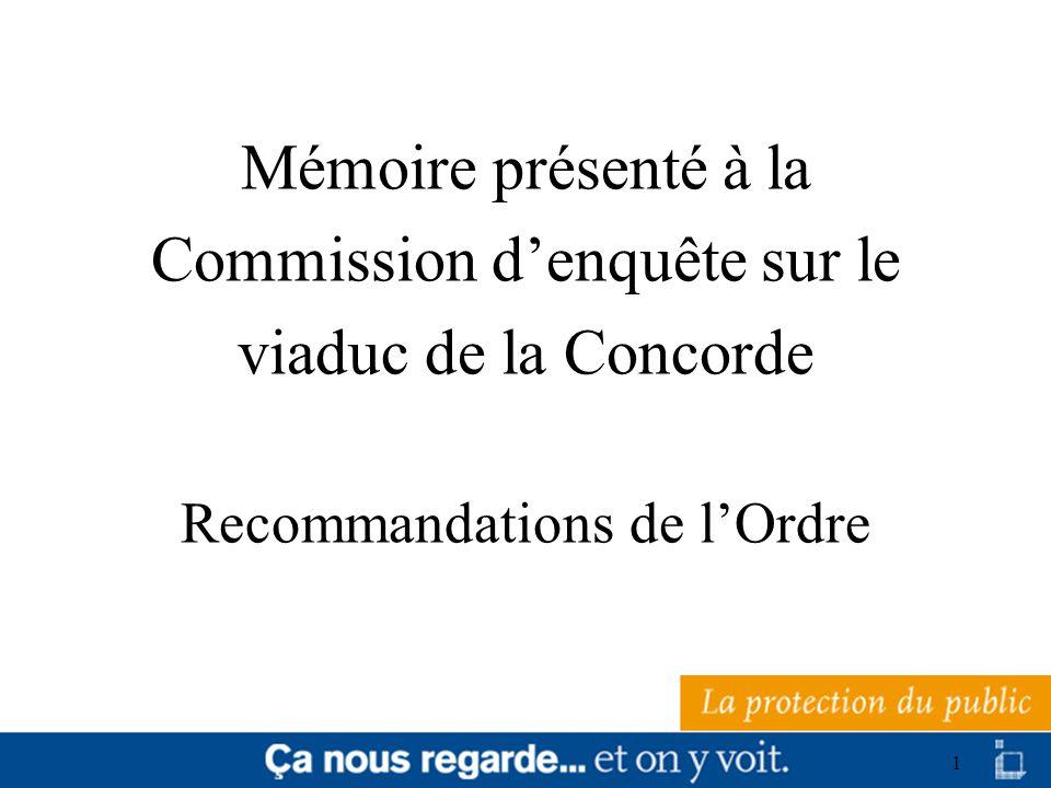 1 Mémoire présenté à la Commission denquête sur le viaduc de la Concorde Recommandations de lOrdre