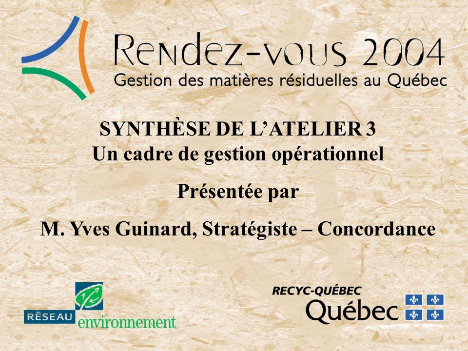 2 Comment amener lensemble des intervenants dune région à collaborer à une bonne gestion des matières résiduelles .