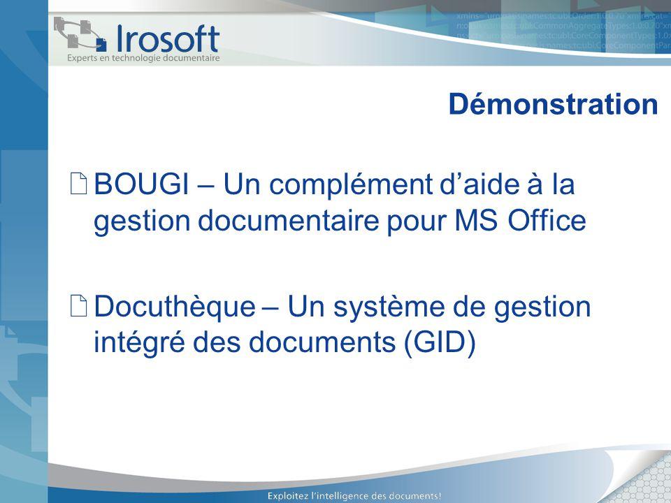 Démonstration BOUGI – Un complément daide à la gestion documentaire pour MS Office Docuthèque – Un système de gestion intégré des documents (GID)