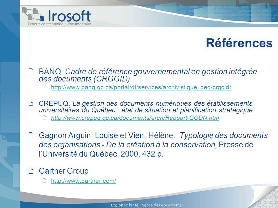 Références BANQ. Cadre de référence gouvernemental en gestion intégrée des documents (CRGGID) http://www.banq.qc.ca/portal/dt/services/archivistique_g