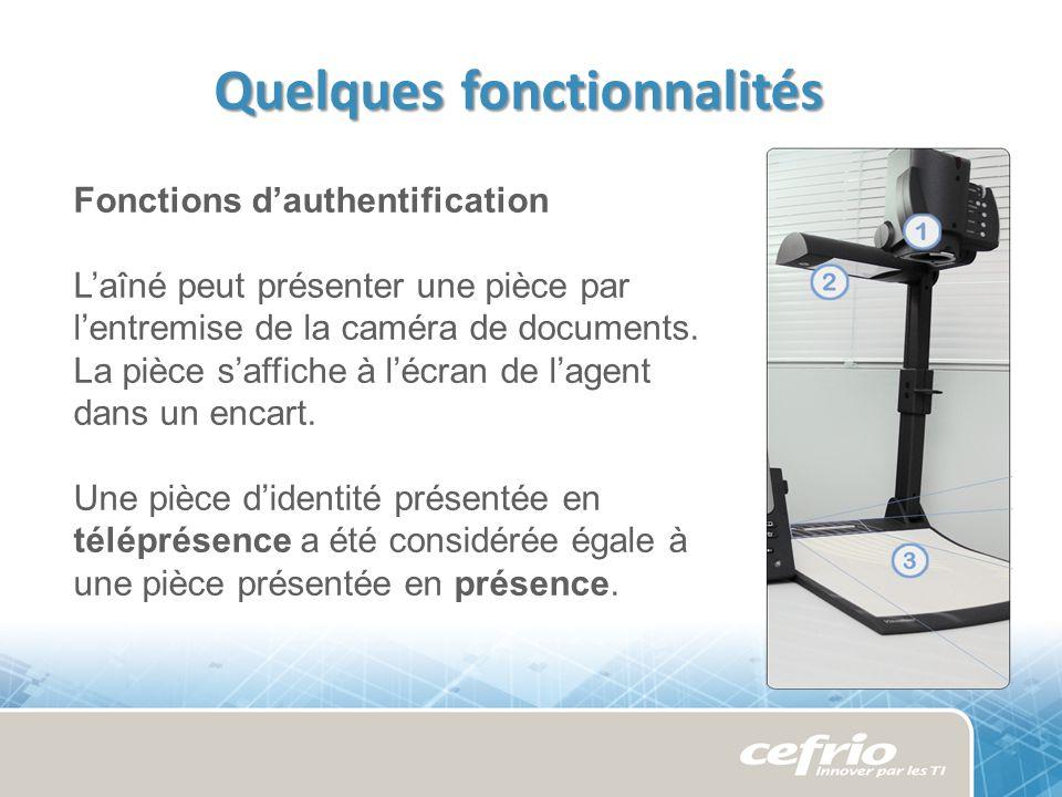 Quelques fonctionnalités Fonctions dauthentification Laîné peut présenter une pièce par lentremise de la caméra de documents.