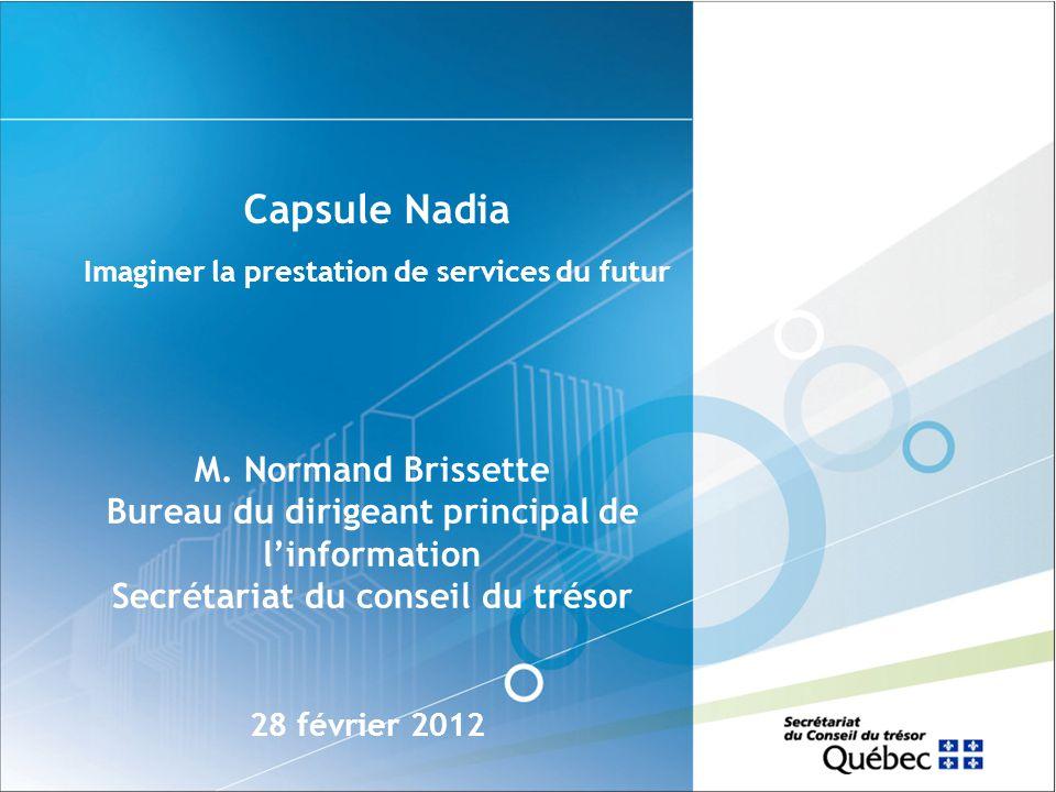 Capsule Nadia Imaginer la prestation de services du futur 28 février 2012 M.