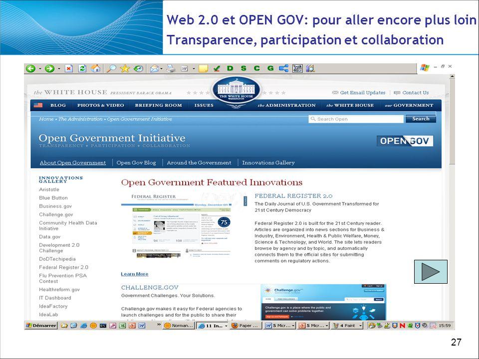 27 Web 2.0 et OPEN GOV: pour aller encore plus loin Transparence, participation et collaboration