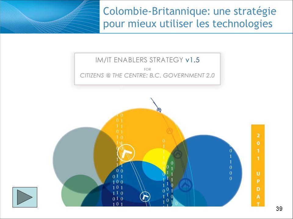 39 Colombie-Britannique: une stratégie pour mieux utiliser les technologies