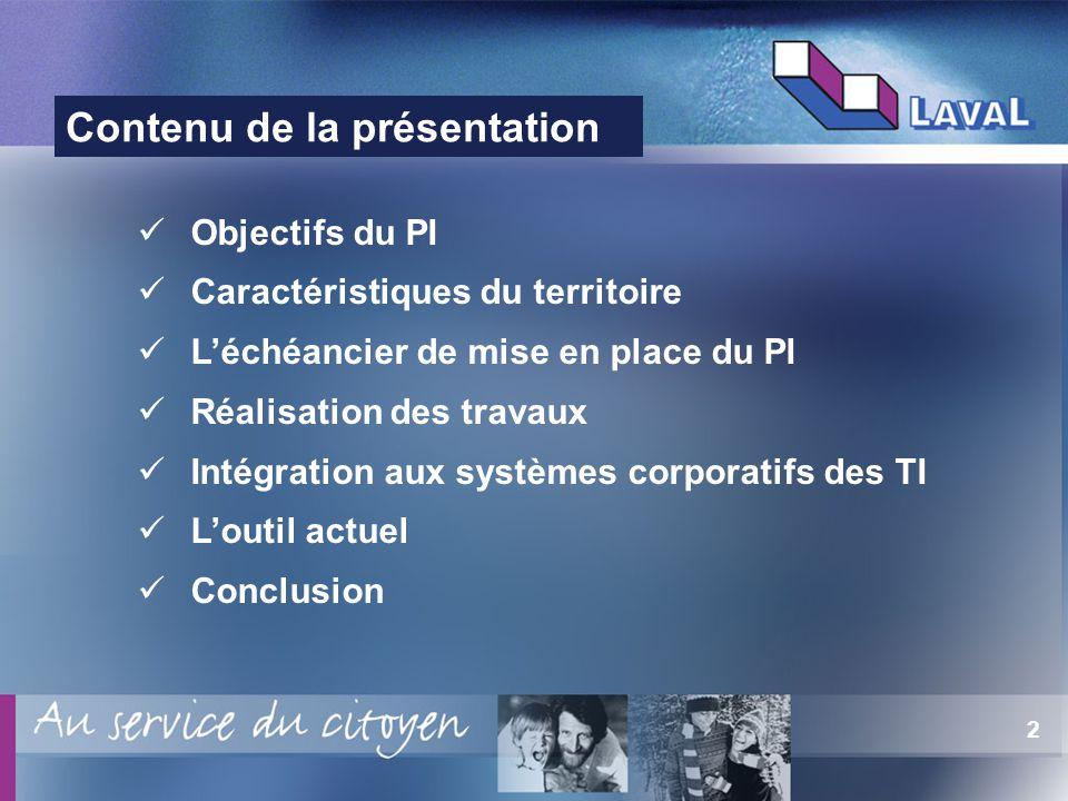 2 Contenu de la présentation Objectifs du PI Caractéristiques du territoire Léchéancier de mise en place du PI Réalisation des travaux Intégration aux systèmes corporatifs des TI Loutil actuel Conclusion