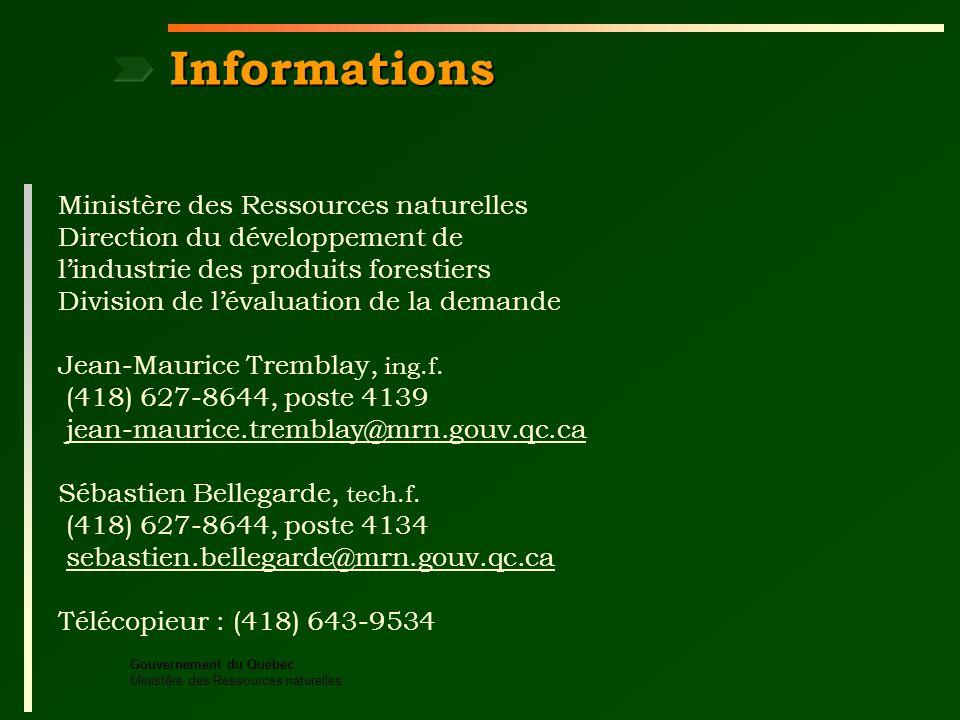 Gouvernement du Québec Ministère des Ressources naturelles Informations Ministère des Ressources naturelles Direction du développement de lindustrie des produits forestiers Division de lévaluation de la demande Jean-Maurice Tremblay, ing.f.
