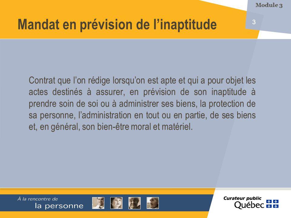 4 Le mandat en prévision de linaptitude Contrat notarié ou fait devant deux témoins qui nont aucun intérêt à lacte.