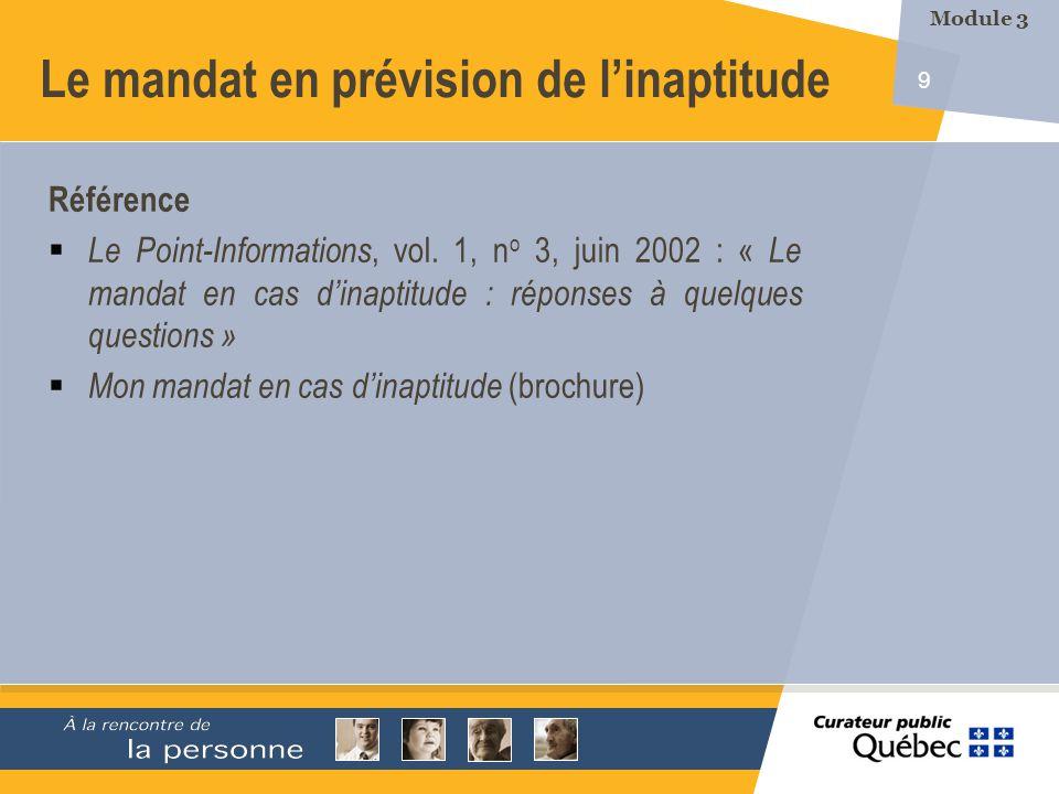 9 Le mandat en prévision de linaptitude Référence Le Point-Informations, vol.