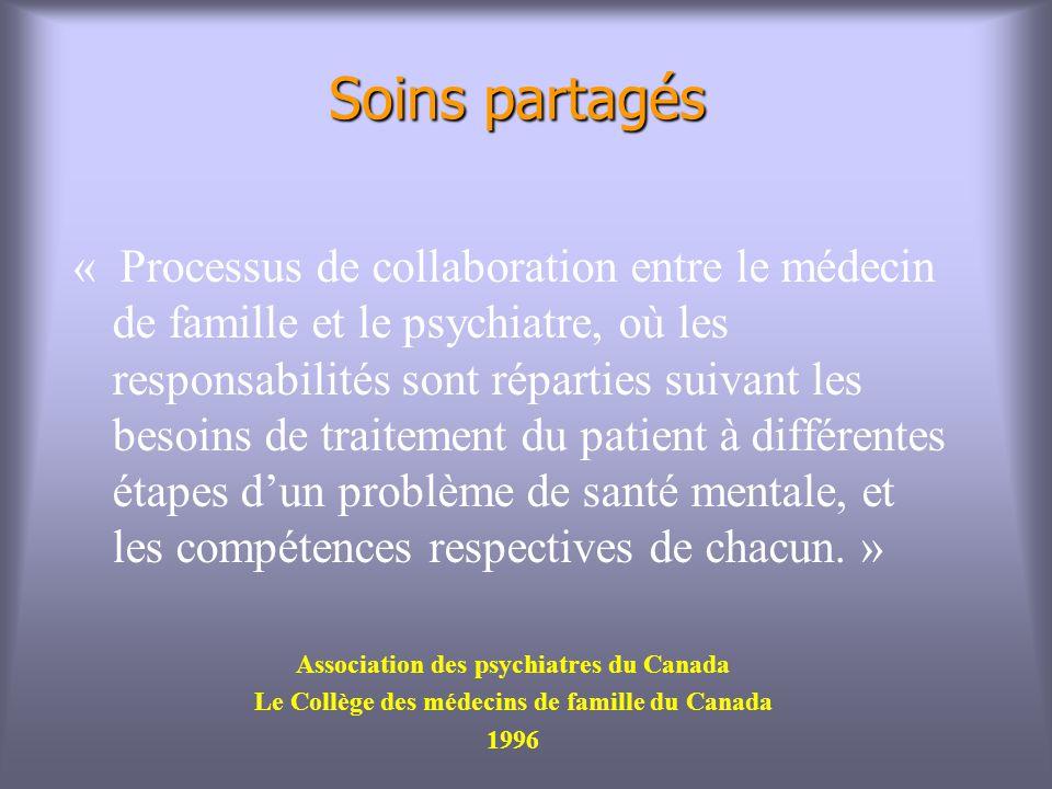 « Processus de collaboration entre le médecin de famille et le psychiatre, où les responsabilités sont réparties suivant les besoins de traitement du patient à différentes étapes dun problème de santé mentale, et les compétences respectives de chacun.