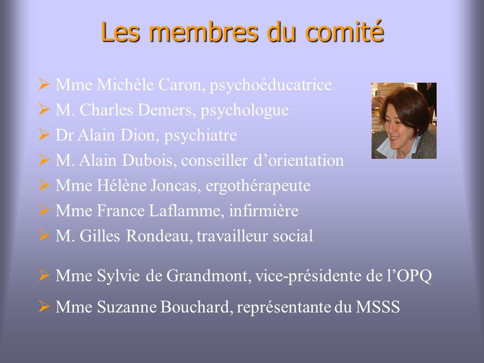 Les membres du comité Mme Michèle Caron, psychoéducatrice M.
