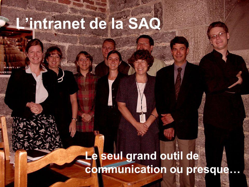Lintranet de la SAQ Le seul grand outil de communication ou presque…