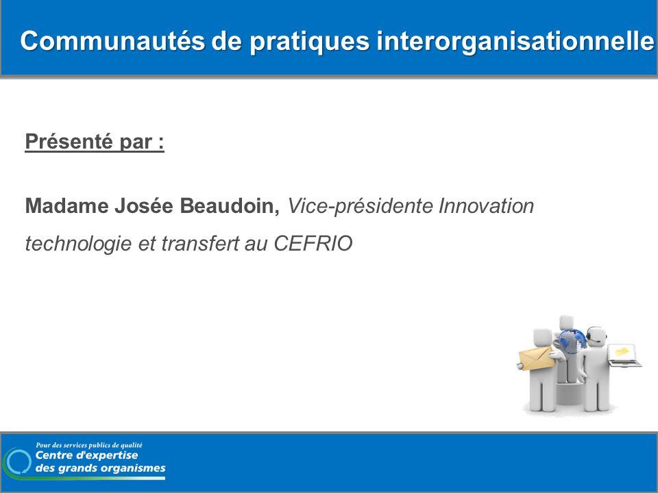 La collaboration en réseau, de nouvelles formes de travail dans les organisations La collaboration en réseau, de nouvelles formes de travail dans les organisations Josée Beaudoin, vice-présidente, CEFRIO Activité du CEGO Mercredi, 26 octobre 2011 ÉNAP à Québec
