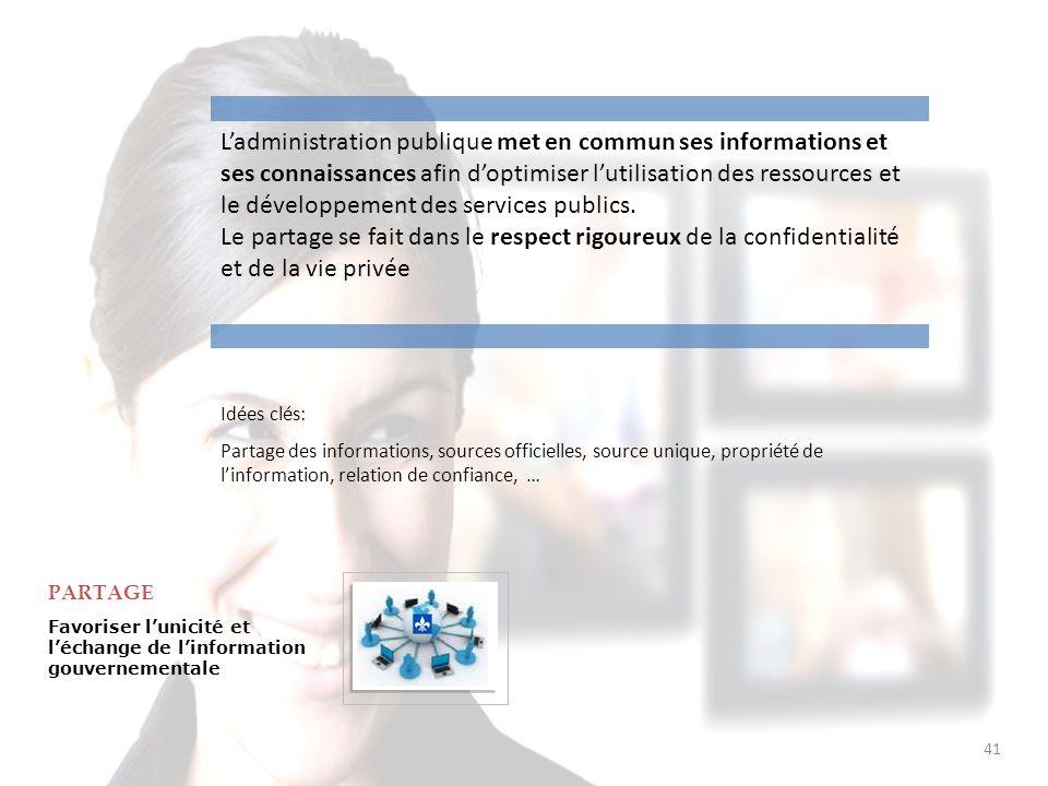 41 Ladministration publique met en commun ses informations et ses connaissances afin doptimiser lutilisation des ressources et le développement des se
