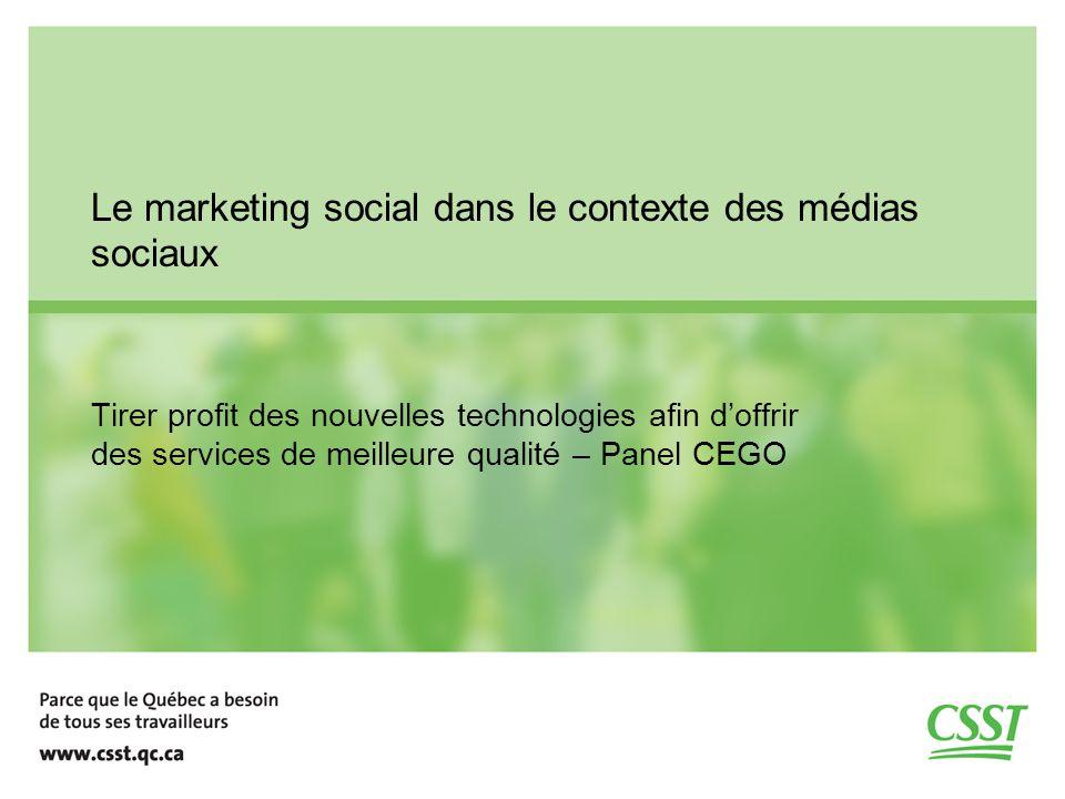 Le marketing social dans le contexte des médias sociaux Tirer profit des nouvelles technologies afin doffrir des services de meilleure qualité – Panel