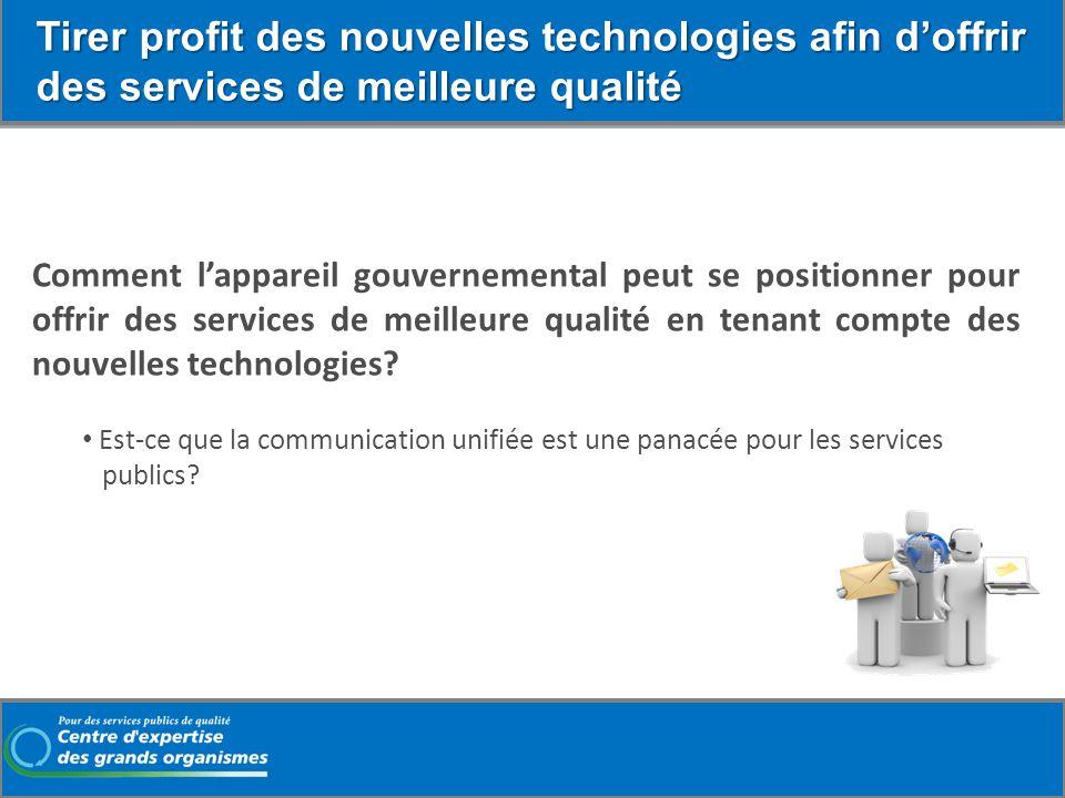 Comment lappareil gouvernemental peut se positionner pour offrir des services de meilleure qualité en tenant compte des nouvelles technologies? Tirer