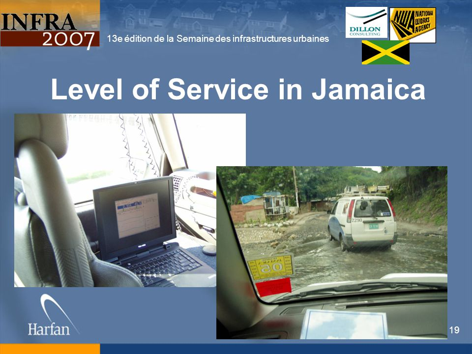13e édition de la Semaine des infrastructures urbaines 19 Level of Service in Jamaica