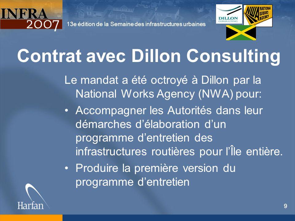13e édition de la Semaine des infrastructures urbaines 9 Contrat avec Dillon Consulting Le mandat a été octroyé à Dillon par la National Works Agency