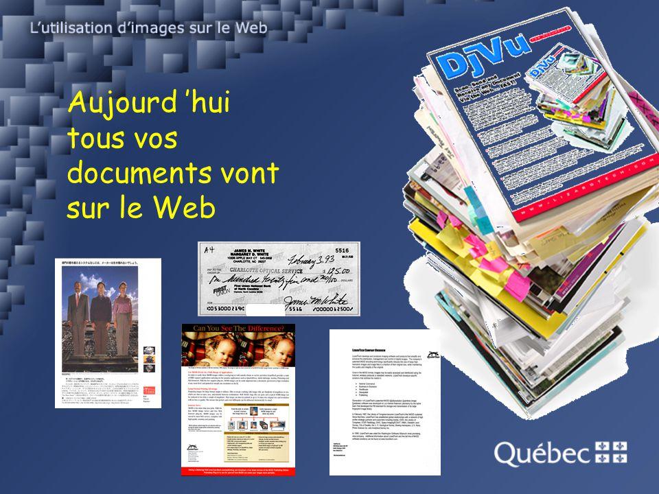 Aujourd hui tous vos documents vont sur le Web