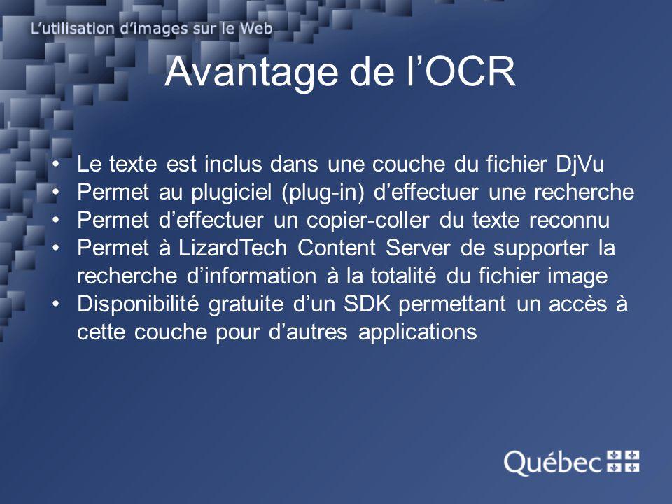 Avantage de lOCR Le texte est inclus dans une couche du fichier DjVu Permet au plugiciel (plug-in) deffectuer une recherche Permet deffectuer un copie