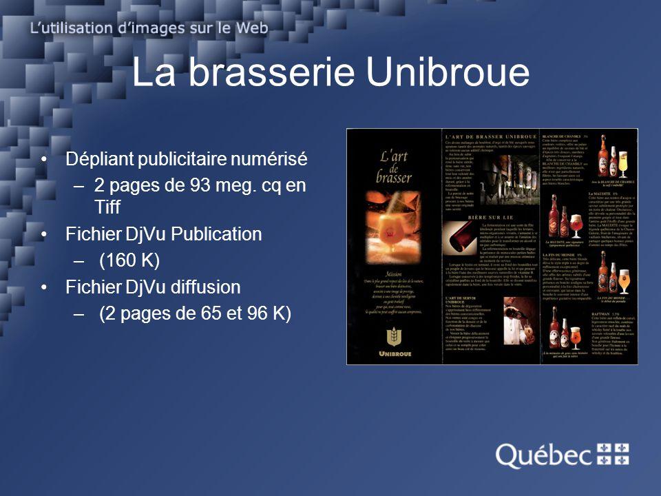La brasserie Unibroue Dépliant publicitaire numérisé –2 pages de 93 meg. cq en Tiff Fichier DjVu Publication – (160 K) Fichier DjVu diffusion – (2 pag