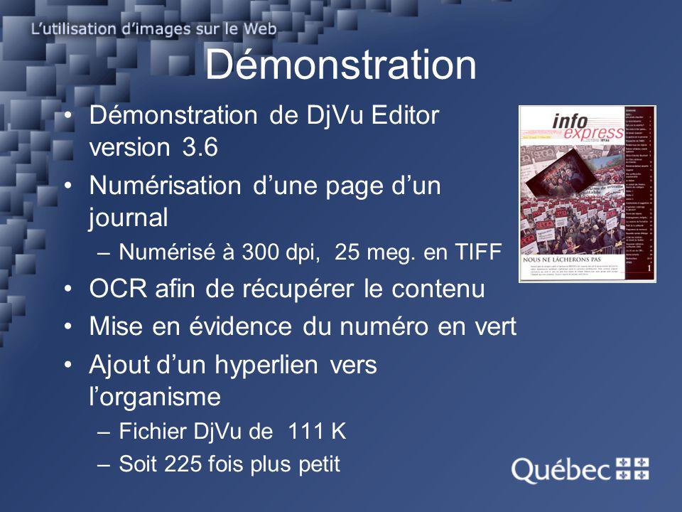 Démonstration Démonstration de DjVu Editor version 3.6 Numérisation dune page dun journal –Numérisé à 300 dpi, 25 meg. en TIFF OCR afin de récupérer l
