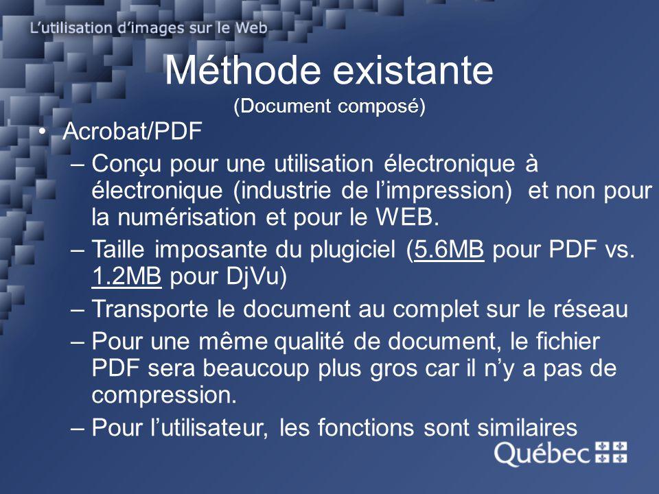 Méthode existante (Document composé) Acrobat/PDF –Conçu pour une utilisation électronique à électronique (industrie de limpression) et non pour la num