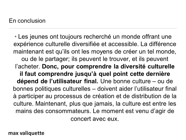 max valiquette En conclusion Les jeunes ont toujours recherché un monde offrant une expérience culturelle diversifiée et accessible.