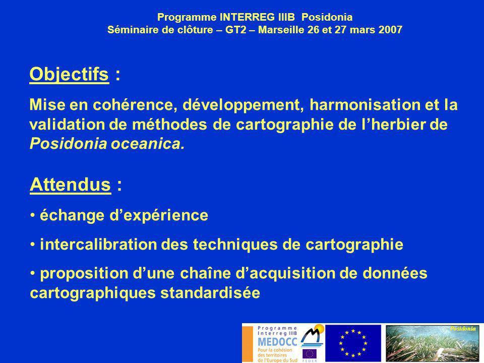 Principaux partenaires et participants : IFREMER GIS Posidonie ENEA ARPAL OLPA Région PACA Région Ligure Programme INTERREG IIIB Posidonia Séminaire de clôture – GT2 – Marseille 26 et 27 mars 2007 Ph.