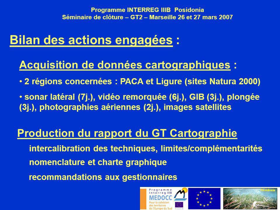 Bilan des actions engagées : Programme INTERREG IIIB Posidonia Séminaire de clôture – GT2 – Marseille 26 et 27 mars 2007 Acquisition de données cartog