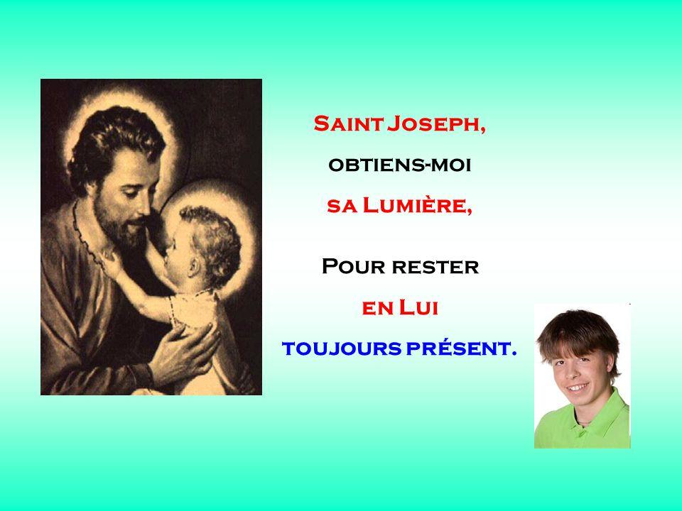 .. Saint Joseph, écoute ma prière Guide-moi vers Lui comme un enfant.