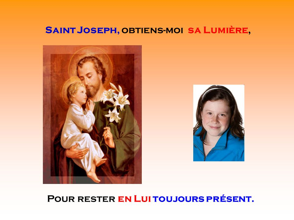 .. Guide-moi vers Lui comme un enfant. Saint Joseph, écoute ma prière.