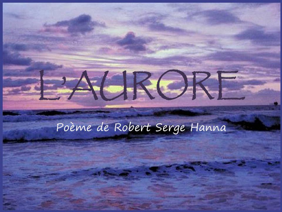 LAURORE Poème de Robert Serge Hanna