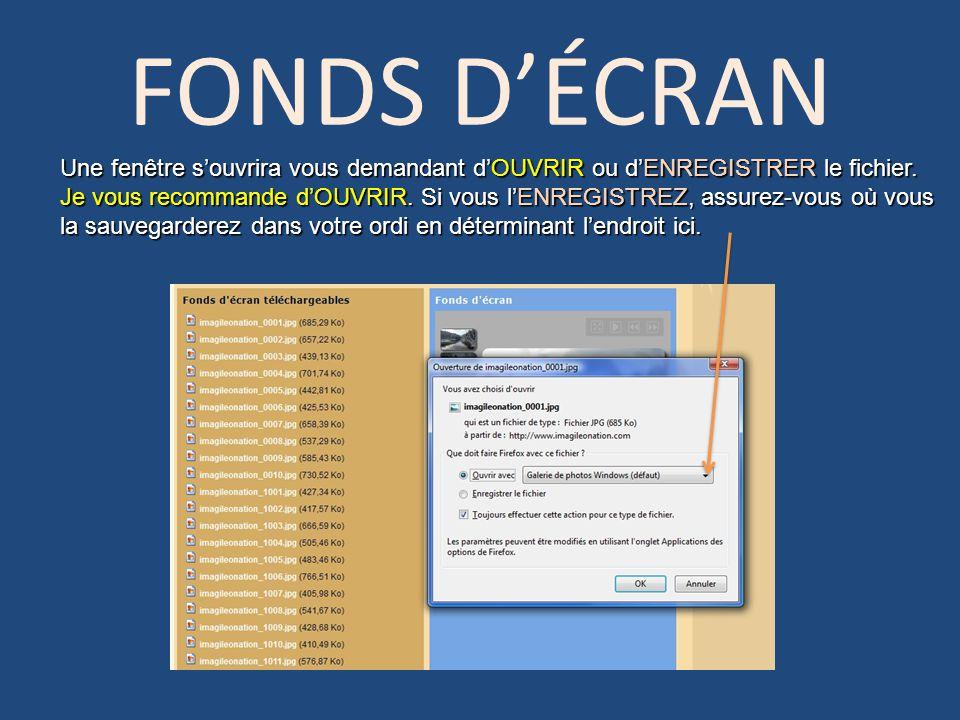 FONDS DÉCRAN Une fenêtre souvrira vous demandant dOUVRIR ou dENREGISTRER le fichier.