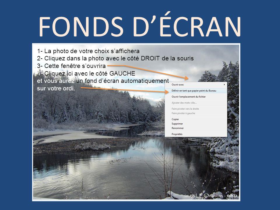 FONDS DÉCRAN 1- La photo de votre choix saffichera 2- Cliquez dans la photo avec le côté DROIT de la souris 3- Cette fenêtre souvrira 4- 4- Cliquez ic