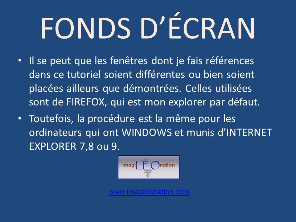 FONDS DÉCRAN Il se peut que les fenêtres dont je fais références dans ce tutoriel soient différentes ou bien soient placées ailleurs que démontrées.