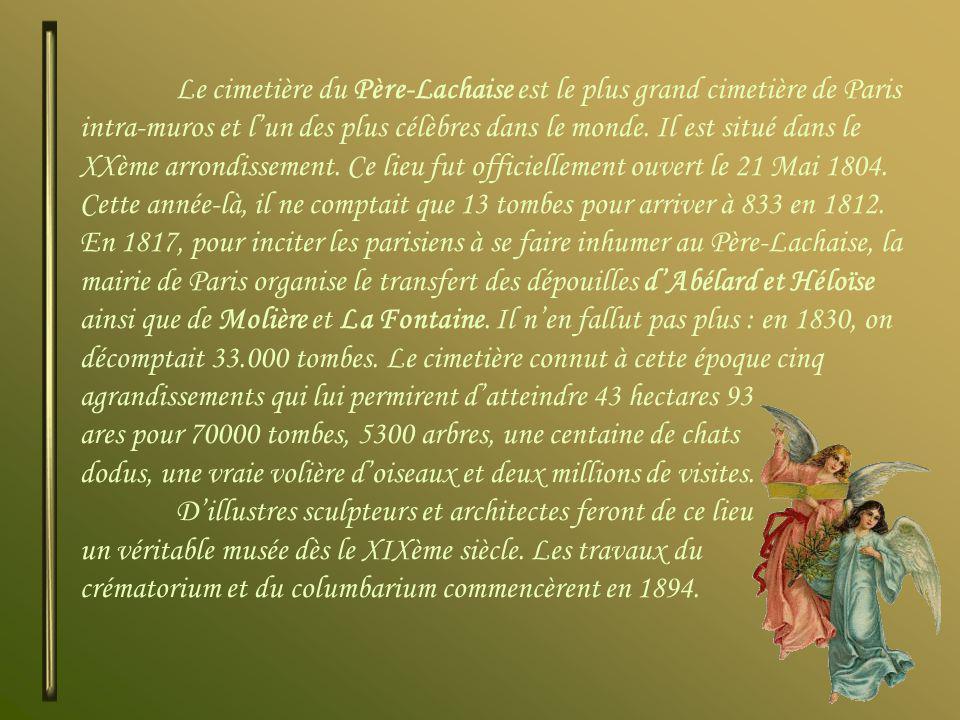 Le cimetière du Père-Lachaise est le plus grand cimetière de Paris intra-muros et lun des plus célèbres dans le monde.