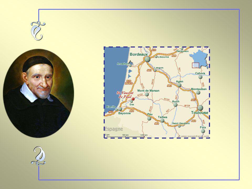 Vincent Depaul naît à Pouy, dans le département des Landes (sud-ouest de la France) en 1581, dune famille pauvre de paysans. Vif et intelligent, il en