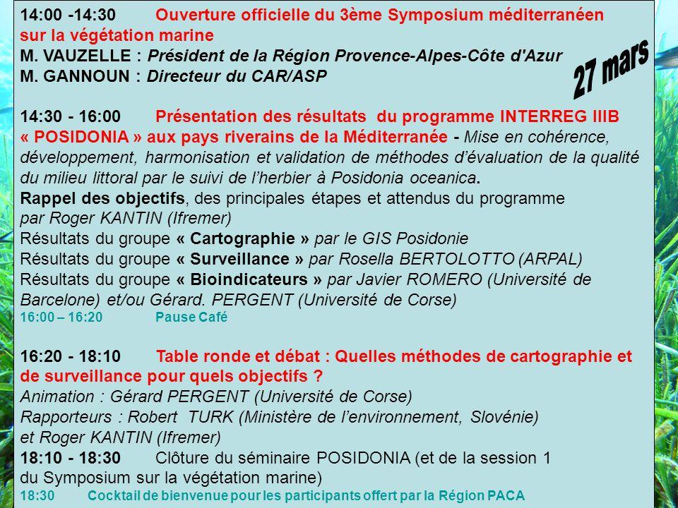 14:00 -14:30Ouverture officielle du 3ème Symposium méditerranéen sur la végétation marine M.