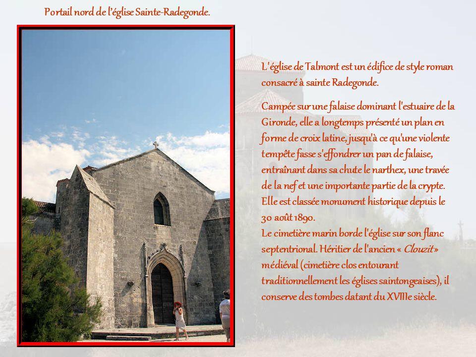 L église de Talmont est un édifice de style roman consacré à sainte Radegonde.