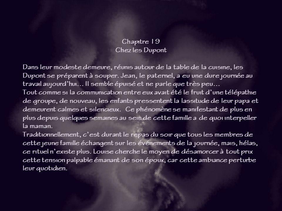 20 Roman inédit de Léo Beaulieu Chapitre 19 Chez les Dupont Chapitre 19 Chez les Dupont