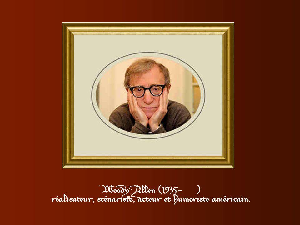 «Cher Woody Allen, croyez-vous en Dieu ? » «Je crains que non. Mais sIl existe, il faut absolument qu'il nous présente des excuses! ».
