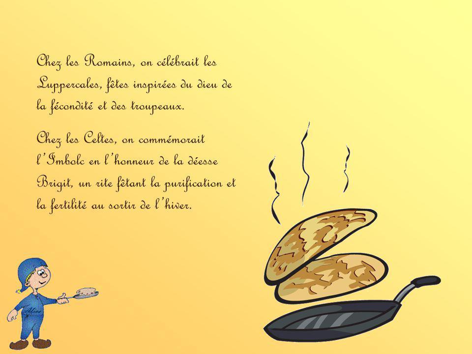 Chez les Romains, on célébrait les Luppercales, fêtes inspirées du dieu de la fécondité et des troupeaux.